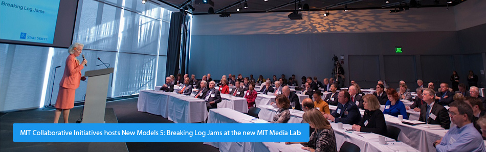 MIT Collaborative Initiatives hosts New Models 5: Breaking Log Jams at the new MIT Media Lab